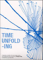 Time Unfolding: A Selection of...