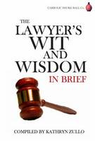 The Lawyer's Wit and Wisdom: In Brief