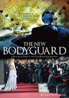 The New Bodyguard: A Practical Guide...