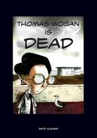 Thomas Wogan is Dead