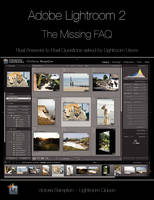 Adobe Lightroom 2 - The Missing FAQ:...