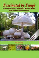 Fascinated by Fungi: Exploring the...