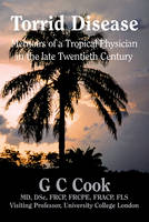 Torrid Disease: Memoirs of a Tropical...