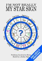 I'm Not Really My Star Sign: Aquarius...
