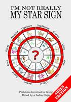 I'm Not Really My Star Sign: Aries...