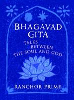Bhagavad Gita: Talks Between the Soul...