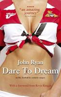 Dare to Dream: The Autobiography of...