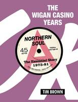 The Wigan Casino Years: Northern Soul...