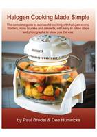 Halogen Cooking Made Simple: Now You...