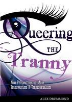 Queering The Tranny: New Perspectives...