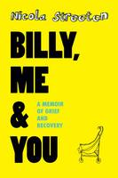 Billy, Me & You: A Graphic Memoir of...