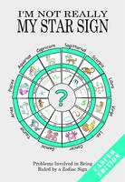 I'm Not Really My Star Sign: Cancer...
