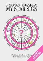 I'm Not Really My Star Sign: Libra...