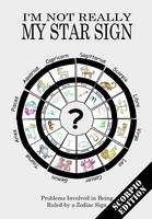 I'm Not Really My Star Sign: Scorpio...