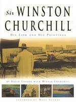 Sir Winston Churchill: His Life and...