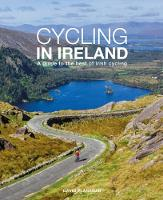 Cycling In Ireland: A guide to the...