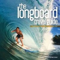 The Longboard Travel Guide: A Guide ...
