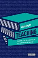 Working in Teaching: A Guide to...