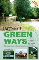 Brittany's Green Ways: A Guide for...