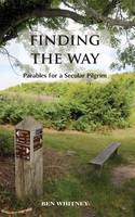 Finding The Way: Parables for a...