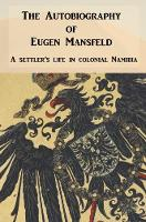 The Autobiography of Eugen Mansfeld: ...