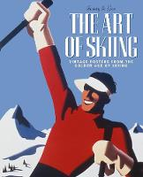The Art of Skiing: Vintage Posters...