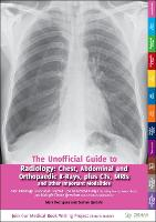 The Unofficial Guide to Radiology:...