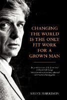 Changing the world is the only fit work for a grown man