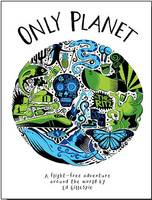 Only Planet: A Flight-Free Adventure...