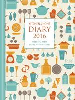 Kitchen & Home Diary 2016: A5...