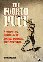 The Fourth Putt: A Fascinating...