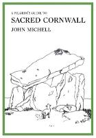 A Pilgrim's Guide to Sacred Cornwall:...