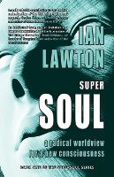 Supersoul: A Radical Worldview for a...