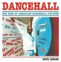 Dancehall: The Rise of Jamaican...