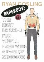 Ryan Gosling Paper Doll: Paper Boy!
