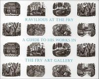 Ravilious at the Fry: A Guide to his...