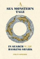 A Sea Monster's Tale: In Search of ...