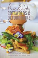 Relish Cotswolds and Oxfordshire:...