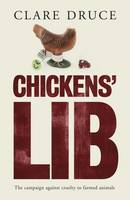 Chickens Lib: The Campaign Against...