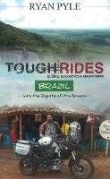 Tough Rides -- Brazil: In to the...