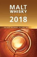 Malt Whisky Yearbook: The Facts, the...