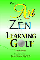 The Art and Zen of Learning Golf,...