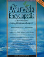 The Ayurveda Encyclopedia: Natural...