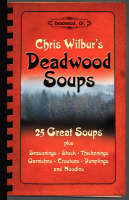 Deadwood Soups: 25 Great Soups plus...