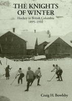 Knights of Winter: Hockey in British...