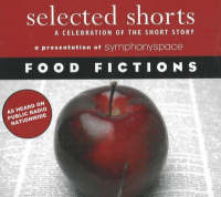 Selected Shorts: Food Fictions: A...
