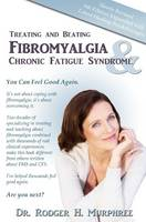 Treating and Beating Fibromyalgia and...