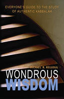Wondrous Wisdom: Everyones Guide to...