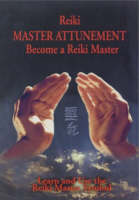 Reiki - Master Attunement: Become a...