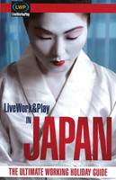Live Work and Play in Japan: The...